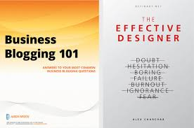 aaron wrixon s business ging 101 and alex charchar s the effective designer