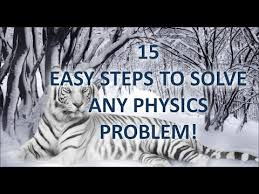 easy steps for solving physics numericals easily 15 easy steps for solving physics numericals easily