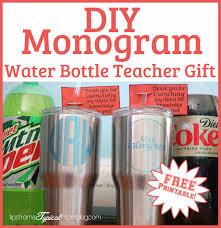 Diy Water Bottle Diy Monogram Water Bottles End Of School Year Teacher Gift Idea