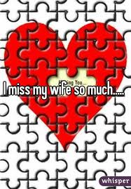 I Miss My Wife So Much Delectable Missing My Wife
