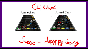 Soooo Happppy Song Clone Hero Chart Underchart By Spxder