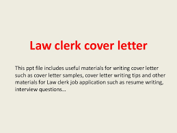 Work Cover Letters Law Clerk Cover Letter