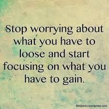 What Is The Quote Of The Day Awesome Start Focusing On What You Have To Gain Quote ǚ�This Ť�前Funny
