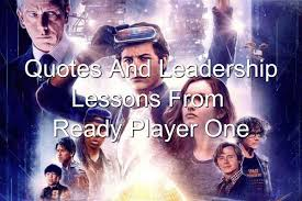 Quotes And Leadership Lessons From Ready Player One Joseph Lalonde