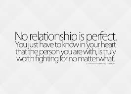 Perfect Love Quotes Beauteous Love Quotes Pics No Relationship Is Perfect You Just Have To Know