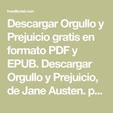 Austen jane orgullo y prejuicio descarga gratis pdf. Descargar Orgullo Y Prejuicio Gratis En Formato Pdf Y Epub Descargar Orgullo Y Prejuicio De Jane Austen Para Kindle Orgullo Y Prejuicio Prejuicios Orgullo