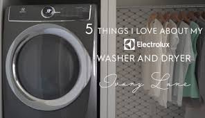 Jackson Appliances The Electrolux Washer And Dryer 5 Favorite Features With Emily