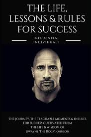 Последние твиты от dwayne johnson (@therock). Dwayne The Rock Johnson The Life Lessons Rules For Success Individuals Influential 9781790217229 Amazon Com Books