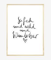 Sei Frech Und Wild Und Wunderbar Quotes Lebensweisheiten Zitate