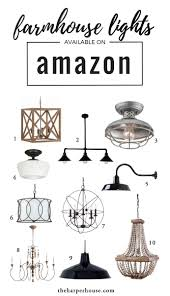affordable farmhouse light fixtures to help you get that fixer upper style joanna gaines approved and available on amazon wwwtheharperhousecom joanna gaines lighting d54 farmhouse
