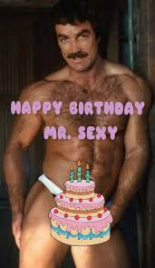 Happy Birthday Tom Selleck | birthday blessings for my beotches ... via Relatably.com
