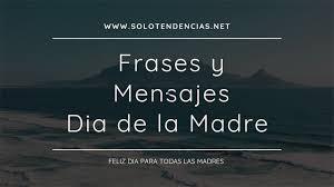 Madre no hay más que una y la mía la mejor de todas! 40 Frases Y Mensajes Para El Dia Del La Madre 2021 Solo Tendencias