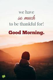 Good Morning Thankful Quotes Best of Breakfast For The Mind Inspirational Good Morning Quotes