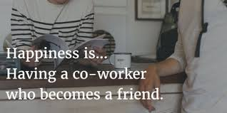 Coworker Friendship Quotes Cherish Your Friends At Work