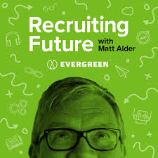 Recruiting Future with Matt Alder