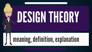 Design Theory What Is Design Theory What Does Design Theory Mean Design Theory Meaning Explanation