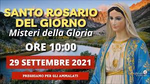 Il Santo Rosario di oggi 29 Settembre 2021 - Misteri Gloriosi – gloria.tv