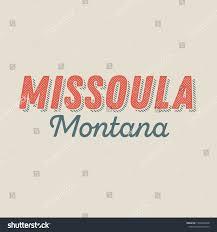 Missoula Graphic Design Missoula Montana Tshirt Printing Design Typography Stock