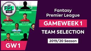 GW1: FPL TEAM SELECTION | Gameweek 1 | Fantasy Premier League Tips 2019/20  - YouTube