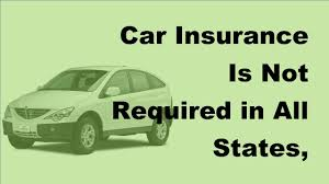 2017 car insurance is not required in all states despite what some insurance companies claim