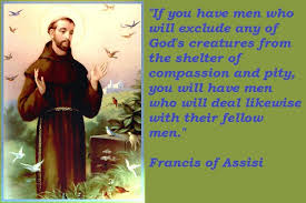 St Francis Of Assisi Quotes Magnificent St Francis Of Assisi Said Not To Hurt Our Humble Brethren Is Our