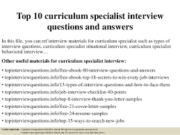 Top 10 curriculum specialist interview questions and answers In this file,  you can ref interview ...