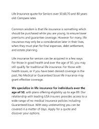Obtaining life insurance over 70 doesn't have to be hard work or bank draining. Compare Life Insurance Quotes For Seniors Over 50 60 70 And 80 Year
