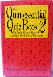 The quintessential quiz book 2: A lighthearted romp through the fields of  knowledge: Minnie Hickman, Norman Hickman: 9780312661212: Amazon.com: Books