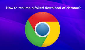 How To Resume Download How To Resume A Failed Download Of Chrome Geekboots