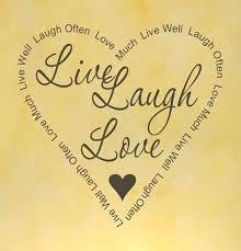 Live Love Laugh Quotes Beauteous Live Love Laugh Quote Staggering Live Love Laugh Learn 48 Live Love