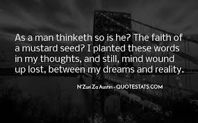 In the bible it says, as a man thinketh in his heart, so is he. Top 27 Man Thinketh Quotes Famous Quotes Sayings About Man Thinketh