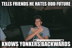Tells friends he hates odd future knows yonkers backwards - Wu ... via Relatably.com