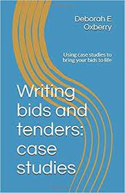 Your Bids Writing Bids And Tenders Case Studies Using Case Studies To Bring