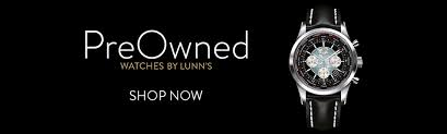 superb pre owned watches lunn s jewellers pre owned watches at lunns