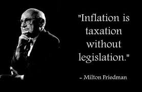 inflation is taxation out legislationquot milton friedman  inflation is taxation out legislationquot milton friedman 81457