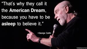 What Is The American Dream Quotes Best Of That's Why They Call It The American Dream Because You Have To Be