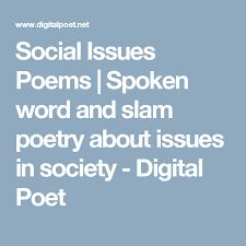 Social Issues Poems Spoken Word And Slam Poetry About Issues In