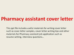 pharmacy assistant cover letter pharmacy assistant cover letter this ppt file includes useful materials for writing pharmacy technician cover letter