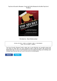 Create Perfect Resume Top Secret Executive Resumes Create The Perfect Resume For