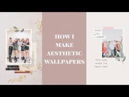 how i make aesthetic wallpapers you