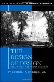 the design of design essays from a computer scientist frederick  the design of design essays from a computer scientist frederick p brooks jr 0785342362985 com books