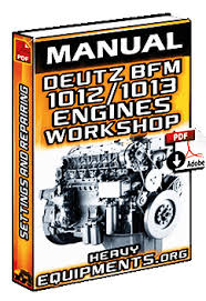 deutz bfm and bfm engines workshop manual heavy equipment deutz bfm1012 and bfm1013 engines manual