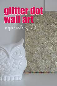 learn how to make this glitter dot wall art a quick and easy craft from