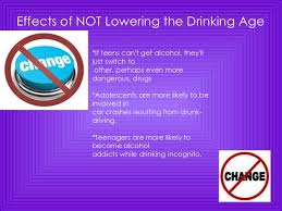 lowering the drinking age to  ages of 15 to 17 8 effects of not lowering the drinking