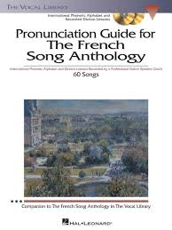 To provide correct information between people with a different language background one might use a spelling alphabet, where every letter and number is described by a word, like america for. The French Song Anthology Pronunciation Guide By Martha Gerhart Softcover With Cd Sheet Music For Voice Buy Print Music Hl 451 Sheet Music Plus