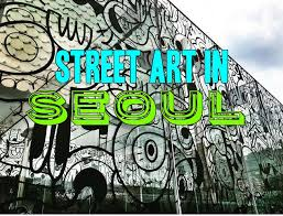 photo essay street art in seoul willful and wildhearted photo essay street art in seoul
