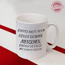 Lustige Tasse Fürs Büro Kaffee Hilft Auch Gegen Dumme Menschen