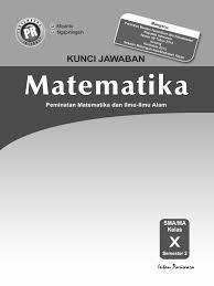 Materi matematika smp kurikulum 2013 lengkap. Kunci Jawaban Matematika Peminatan Kelas 10 Sanjau Soal Latihan Anak