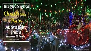 Christmas Light Displays Richmond Bc Stanley Park Bright Night Christmas Train Travel Video