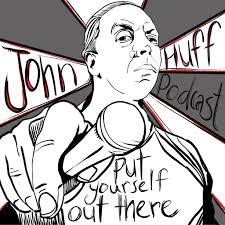 The John Huff Podcast